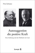 Autosuggestion die positive Kraft