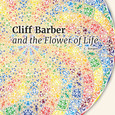 Cliff Barber and the Flower of Life