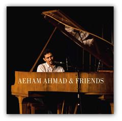 Aeham Ahmad & Friends