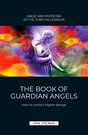 The Book of Guardian Angel | MAGIC AND MYSTICISM OF THE THIRD MILLENNIUM