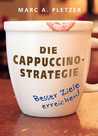 Die Cappuccino-Strategie
