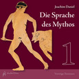 Die Sprache des Mythos 1, 2 Audio-CDs