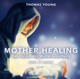 Mother Healing, Audio-CD - english version